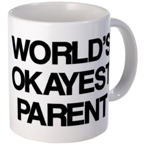 World's Okayest Parent Mug on Cafe Press | Mom-101